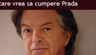 Misteriosul miliardar care vrea sa cumpere Prada