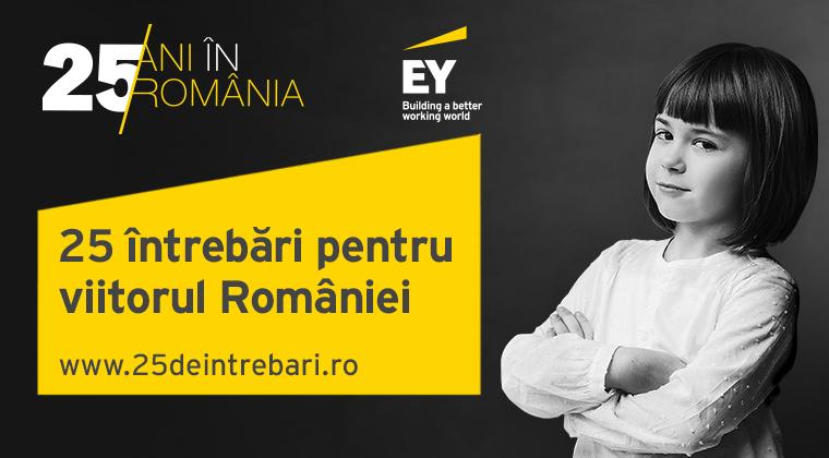 """(P) Incepe jurizarea intrebarilor in campania aniversara EY ,,25 de intrebari pentru viitorul Romaniei"""""""