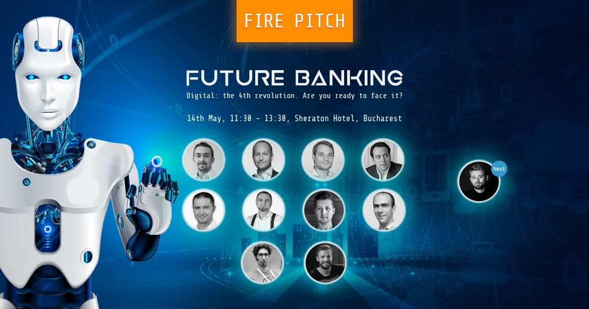 Vino cu startup-ul tau FinTech la Future Banking Fire Pitch si arata-le investitorilor din juriu cum revolutionezi industria