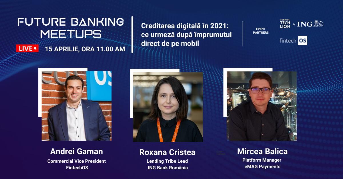 Future Banking Meetups #5 - Care sunt ingredientele necesare pentru un credit digital livrat în doar câteva minute din telefonul mobil