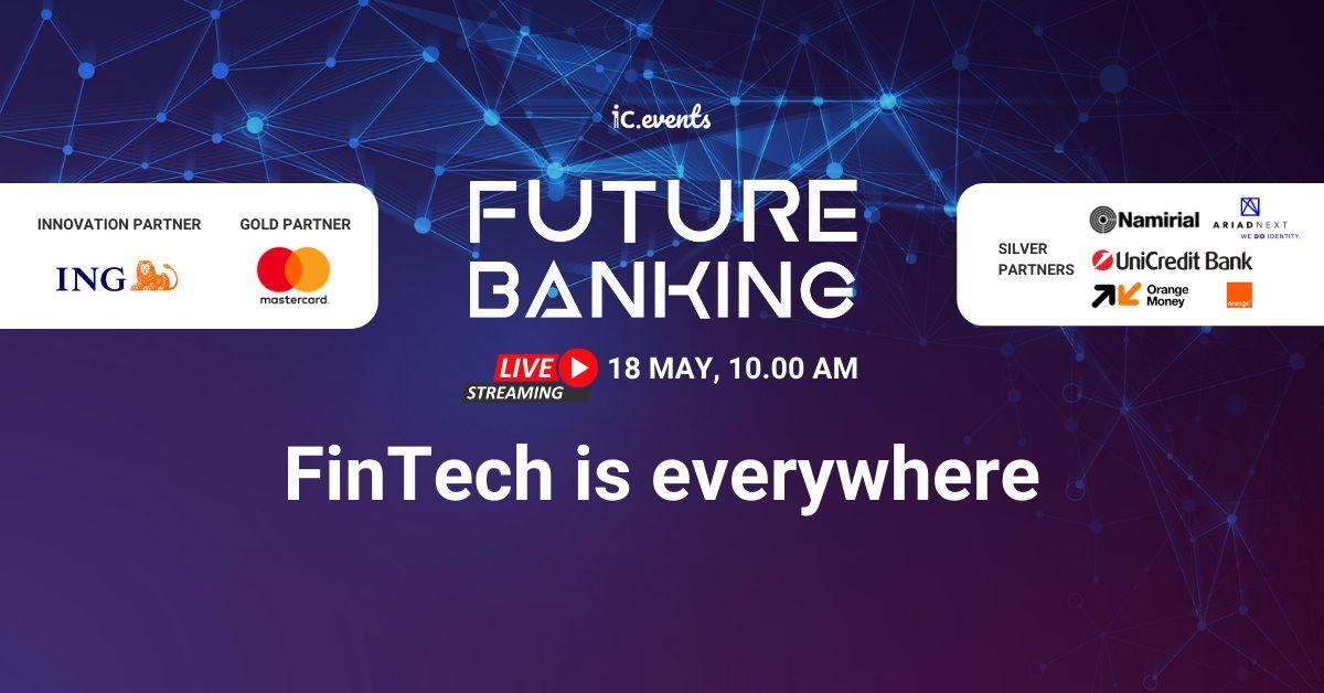 Conferința Future Banking din 18 mai reunește cei mai importanți actori, din mediului public și privat, pentru a dezbate ultimele noutăți în digitalizare