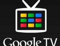 Google TV va ajunge in...