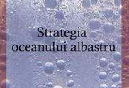Strategia oceanului albastru - Cartea saptamanii la Start-Up Wall-Street