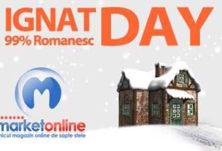 (P) Pentru cine a ratat Black Friday, MarketOnline.ro sarbatoreste Ignat Day