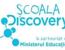 Discovery lanseaza Scoala...