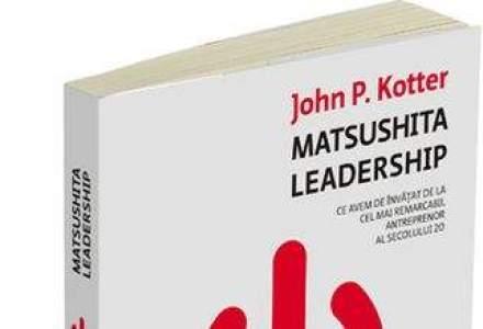 Matsushita Leadership: Ce sa inveti de la cel mai bun antreprenor al secolului 20 [VIDEO]