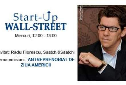 Editie speciala de ziua Americii: Radu Florescu, CEO Saatchi&Saatchi, vine la Start-Up Wall-Street!