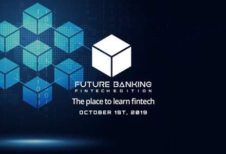 Future Banking FinTech Edition: Evenimentul care aduce impreuna FinTech-urile romanesti si nume importante din Europa