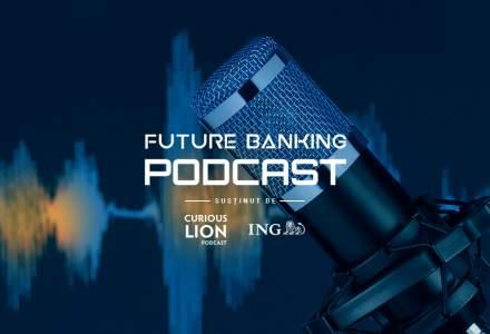 Serie de PODCAST-uri Future Banking: Cum să profiți la maximum de banking-ul digital în vremea izolării sociale