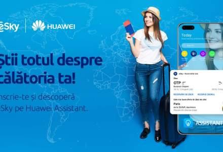 """PARTENERIAT: eSky și Huawei lansează """"Asistentul tău personal de călătorii"""""""