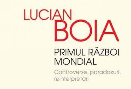 Lucian Boia: Primul Razboi Mondial este actul de nastere a lumii in care traim