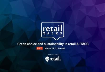 retailTalks - Sustenabilitate în pandemie: Ce provocări și oportunități apar pentru retaileri și producători? Miercuri, 24 martie, de la ora 11