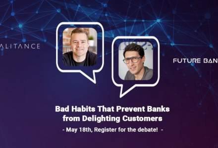 Dezbatere curajoasă despre obiceiurile greșite care împiedică băncile să ofere clienților experiențe perfecte [Fireside Chat]