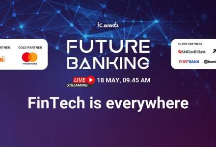 Future Banking - Digital Banking Roundtable, 18 mai: Digitalizarea, provocarea supremă pentru executiv și oportunitate pentru bănci