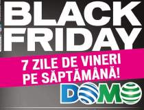 Black Friday la Domo: ce...