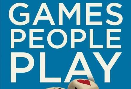 Cartea zilei: Games People Play. Tu cum te joci?