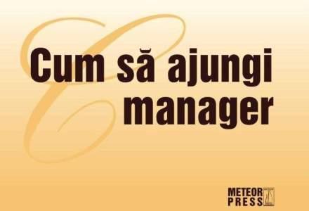 Cartea zilei: Cum sa ajungi manager. Sfaturi concrete despre crearea de echipe