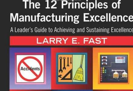 Cartea zilei: The 12 Principles of Manufacturing Excellence