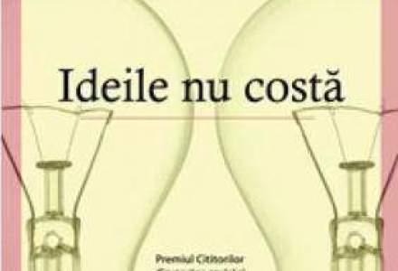 Cartea zilei: Ideile nu costa. De ce trebuie sa citesti aceasta carte si cine o recomanda?