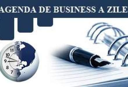 Agenda de business a zilei: Ce trebuie sa stii ca se intampla azi