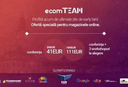 Ultimele zile de early bird pentru ecomTEAM 2016: de ce trebuie sa fii prezent la evenimentul eCommerce
