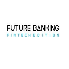 Future Banking FinTech Edition