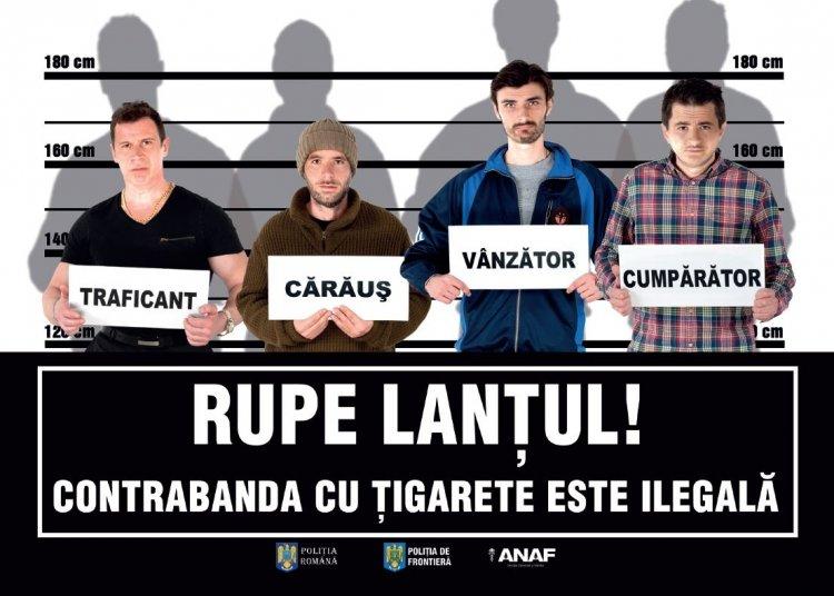 """""""Rupe lantul! Contrabanda cu tigarete este ilegala!"""""""