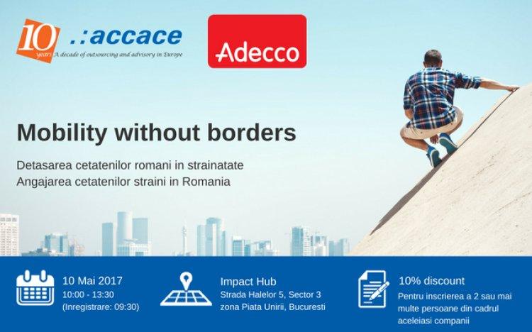 """Accace România și Adecco România organizează pe 10 mai 2017 evenimentul """"Mobility without Borders"""""""