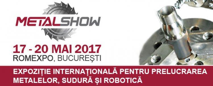 Metal Show 2017- Evenimentul nr.1 in domeniul tehnologiilor de prelucrare a metalelor, a sudurii si a roboticii din Romania