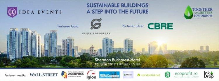 Sustainable buildings – A step into the future - locul unde își dau întâlnire constructorii unui viitor sustenabil