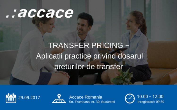 """""""Aplicatii practice privind dosarul preturilor de transfer"""", un workshop organizat de Accace Romania"""