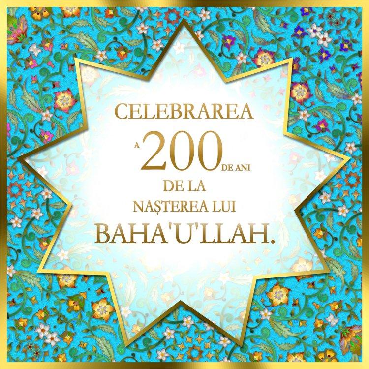 Celebrare universală a 200 de ani de la nașterea Fondatorului Credinței Bahá`í - Bahá'u'lláh