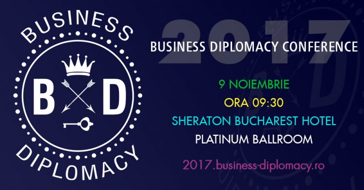 Ultimele zile de inscrieri la tarif special Early-Bird la Conferinta Internationala de Business Diplomacy