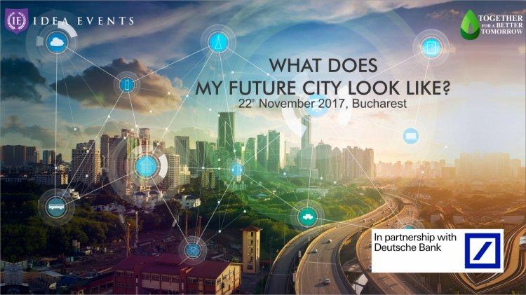 """Inovaţia, tehnologia şi arhitectura îşi dau întâlnire la conferinţa""""What does my future city look like?"""""""