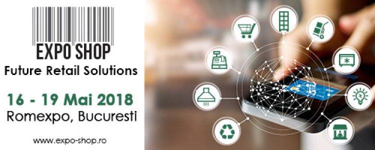 Magazinul viitorului – la EXPO SHOP 2018 Prima expozitie din Romania dedicata industriei de retail are loc intre 16 si 19 mai
