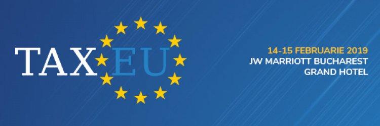 Specialistii in taxe se reunesc la TaxEU Forum 2019!