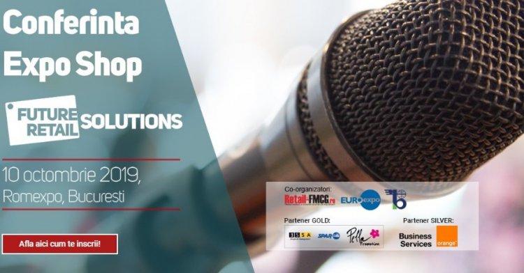 Agenda finală a Conferinței EXPO SHOP – Future Retail Solutions 2019, dedicată serviciilor pentru retail