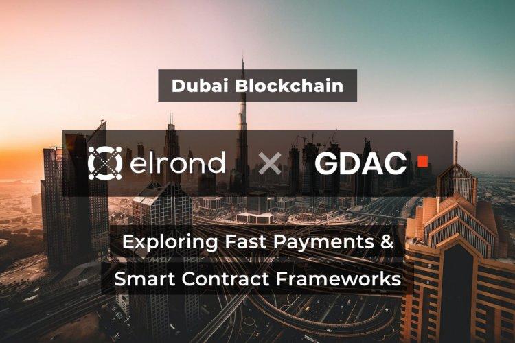 Dubai Blockchain: Parteneriat Elrond & GDA Corporation pentru Solutii de Plati Rapide si Aplicabilitatea Contractelor Inteligent