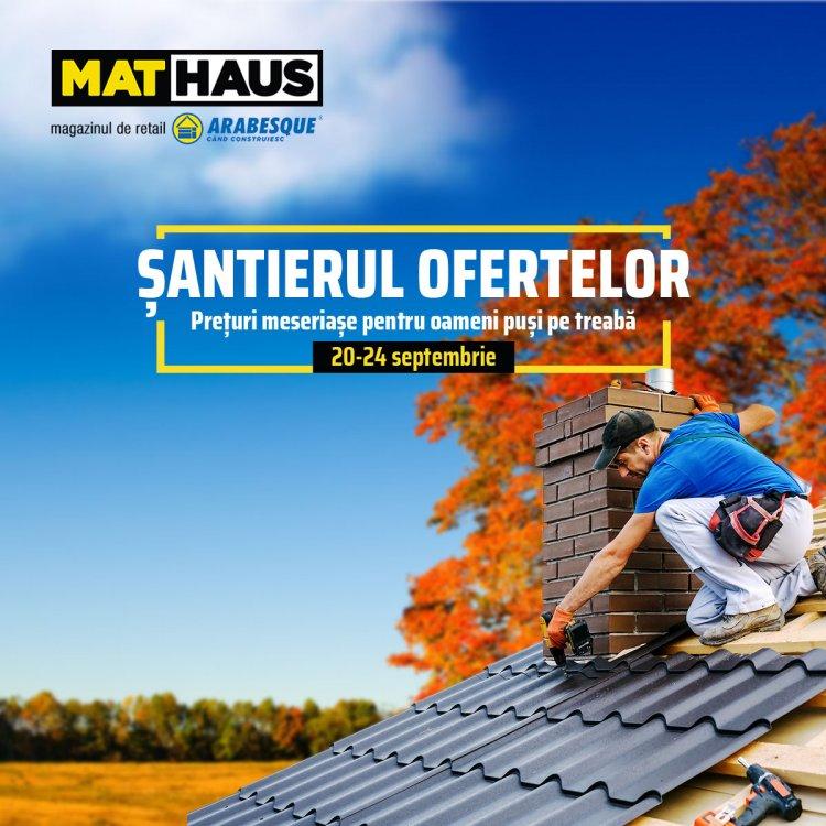 """MatHaus dă startul campaniei """"Șantierul Ofertelor"""" cu reduceri consistente la materiale de construcții"""