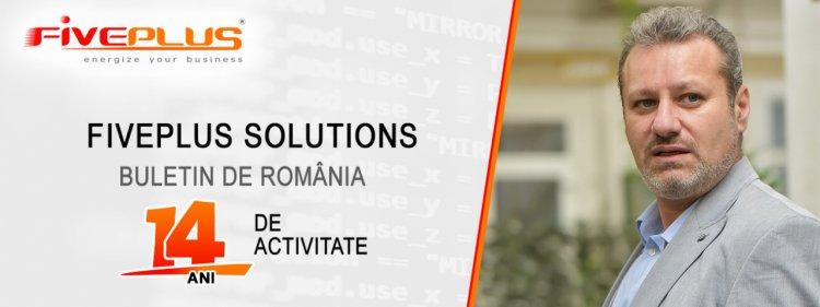 FivePlus Solutions – buletin de România. 14 ani de activitate